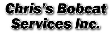 Chris's Bobcat Services Inc.